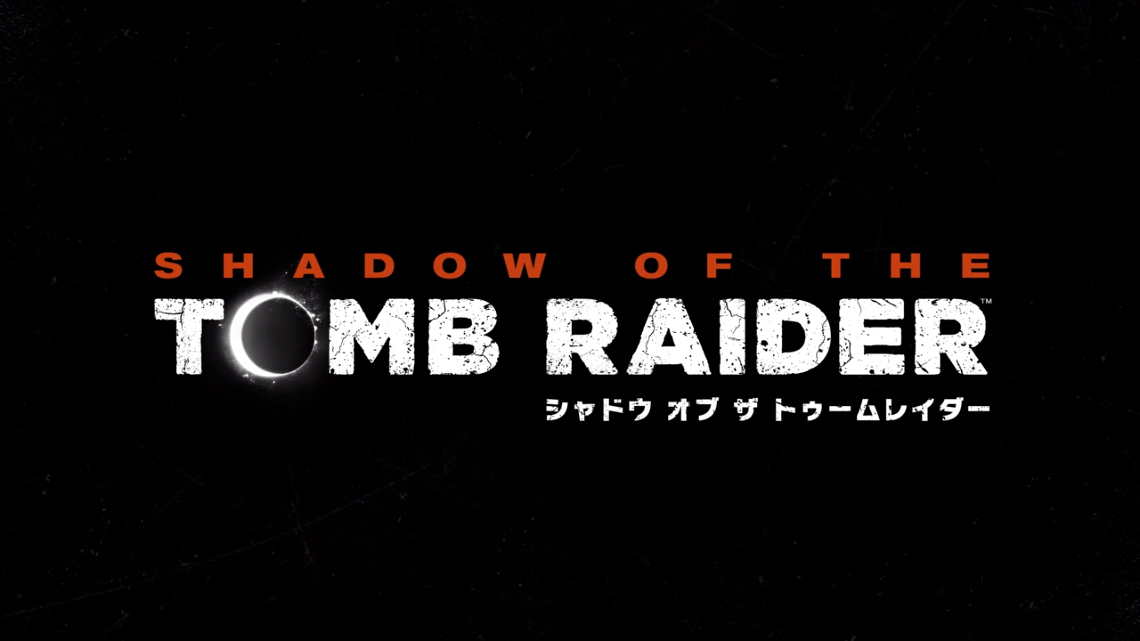[Shadow of The Tomb Raiders]การผจญภัยครั้งใหม่ของลาร่า ครอฟท์ กับเงามืดภายใต้สุริยคราส!